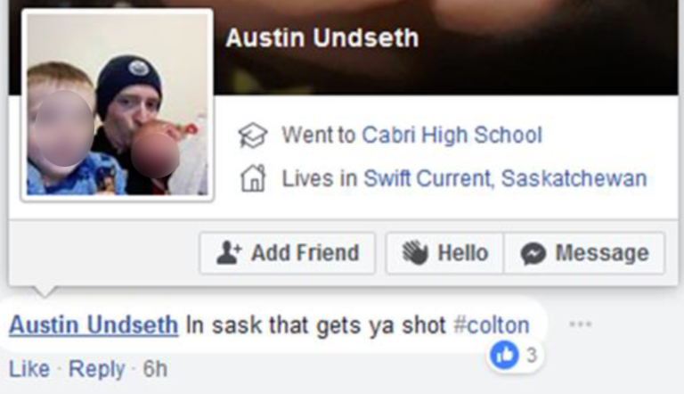 """a screenshot of a Facebook post by Austin Undseth saying """"in Sask that gets ya shot"""" with the hashtag """"colton,"""" a reference to murder victim Colten Boushie"""